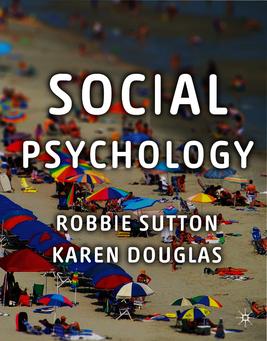 Social psychology sutton robbie douglas karen palgrave 2013 social psychology sutton robbie douglas karen fandeluxe Gallery