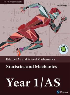 Edexcel AS and A level Mathematics Statistics & Mechanics