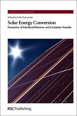 Solar Energy Conversion: Dynamics of Interfacial Electron and Excitation Transfer